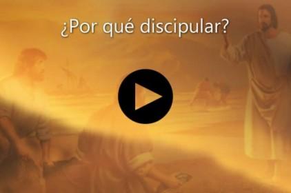 ¿Por Qué Discipular?