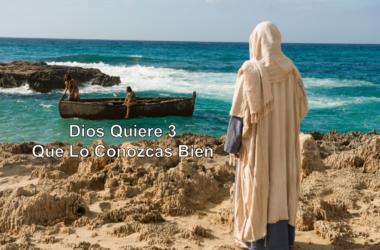 Serie Dios Quiere 3 Que Lo Conozcas Bien.